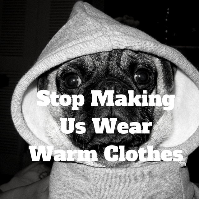Stop making us wear warm clothes... and other things kids wish their parents would do