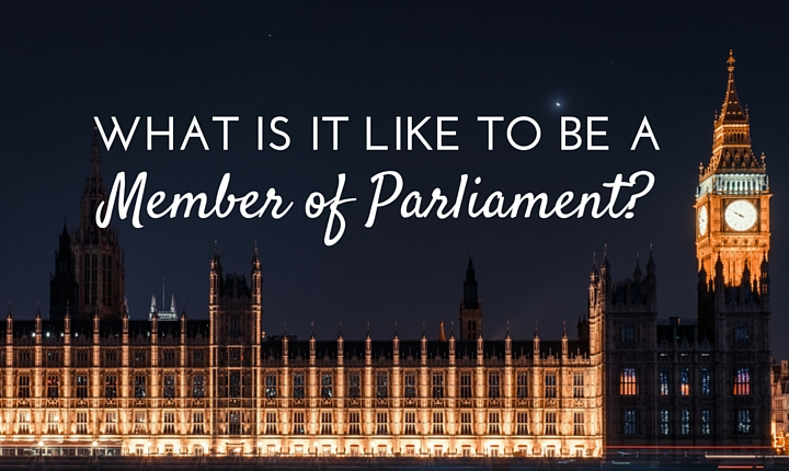 What is it like to be an MP